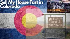 how-to-sell-my-house-fast-Colorado