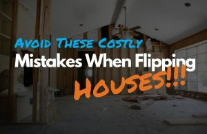 Avoid-Costly-Mistakes-When-Flipping-Houses