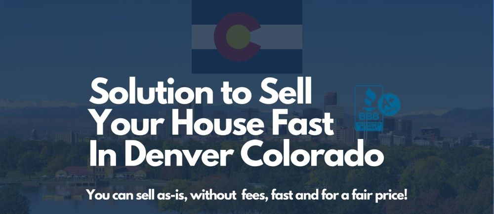 Best-Solution-to-Sell-Denver-Colorado-House-Fast