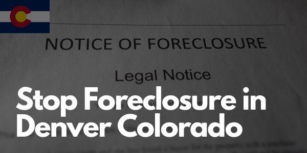 Stop-Foreclosure-in-Denver-Colorado