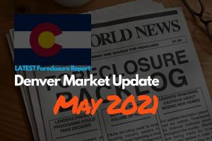 2021-May-Latest-foreclosure-report-Denver-Market-Update-1