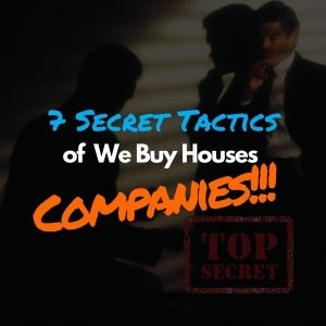 7-Secret-Tactics-used-by-we-buy-houses-companies-1