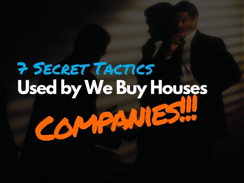 7-Secret-Tactics-used-by-we-buy-houses-companies