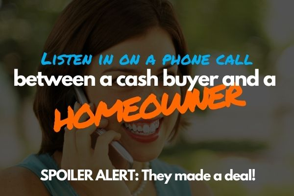 Listen-in-on-a-phone-call-between-cash-home-buyer-and-homeowner