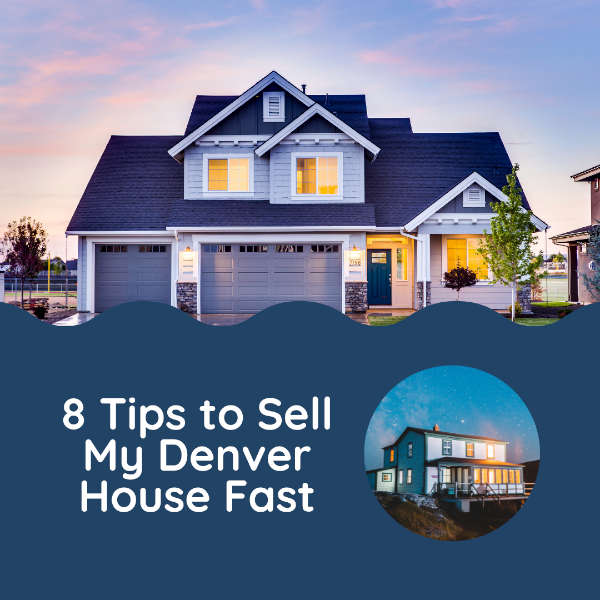 8 Tips to Sell My Denver House Fast Picture