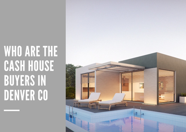 Who are the cash house buyers in denver co picture
