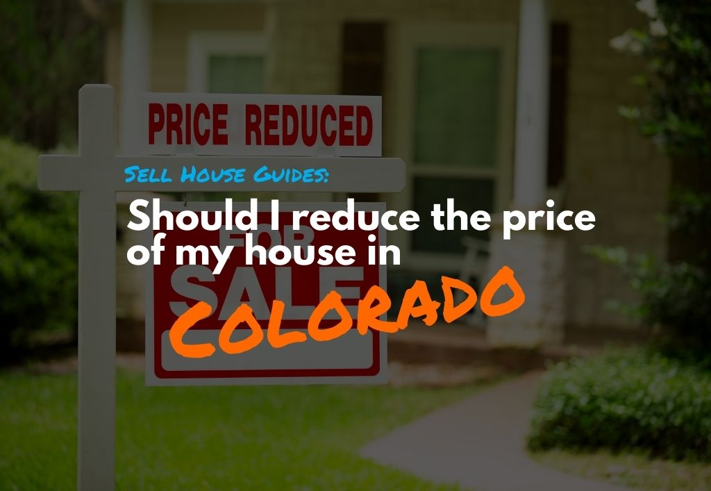 Should-I-reduce-the-price-of-my-house-in-Colorado-1